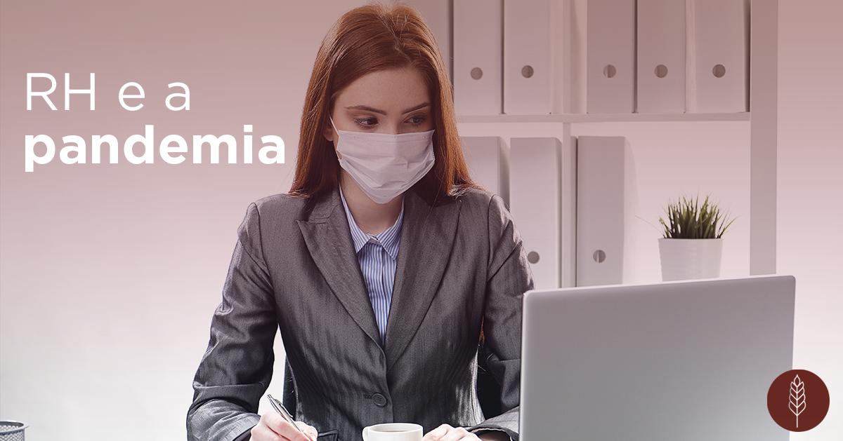 5 cuidados que todo RH precisa ter durante a pandemia